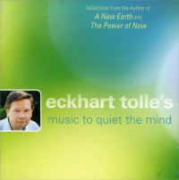 Eckhart Tolle's Music to Quiet the Mind