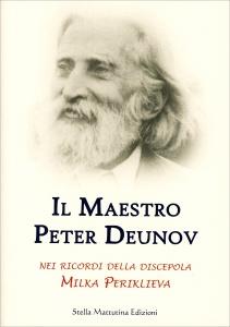 IL MAESTRO PETER DEUNOV Nei ricordi della discepola di Milka Perilkieva