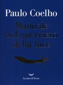 MANUALE DEL GUERRIERO DELLA LUCE di Paulo Coelho