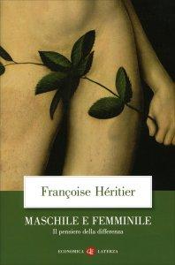 MASCHILE E FEMMINILE Il pensiero della differenza di Francoise Héritier