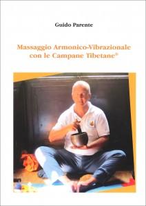 MASSAGGIO ARMONICO-VIBRAZIONALE CON LE CAMPANE TIBETANE di Guido Parente