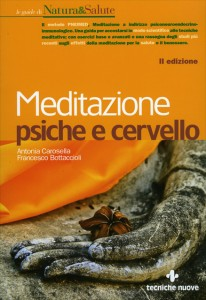 MEDITAZIONE PSICHE E CERVELLO II edizione di Francesco Bottaccioli, Antonia Carosella