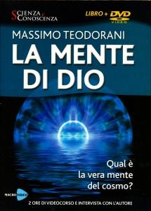 LA MENTE DI DIO - VIDEOCORSO IN Qual è la vera mente del cosmo? di Massimo Teodorani
