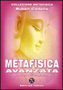 METAFISICA AVANZATA Terzo libro dell'insegnamento di Ruben Cedeno
