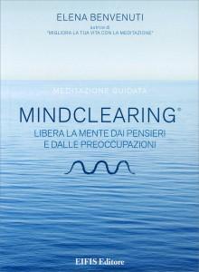 MIND CLEARING Libera la mente dai pensieri e dalle preoccupazioni