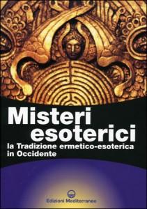 MISTERI ESOTERICI La Tradizione ermetico-esoterica in Occidente di Giuseppe Gangi