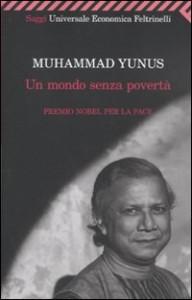 UN MONDO SENZA POVERTà di Muhammad Yunus