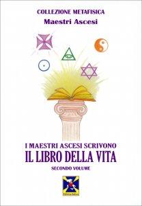 I Maestri Ascesi Scrivono il Libro della Vita - Secondo Volume