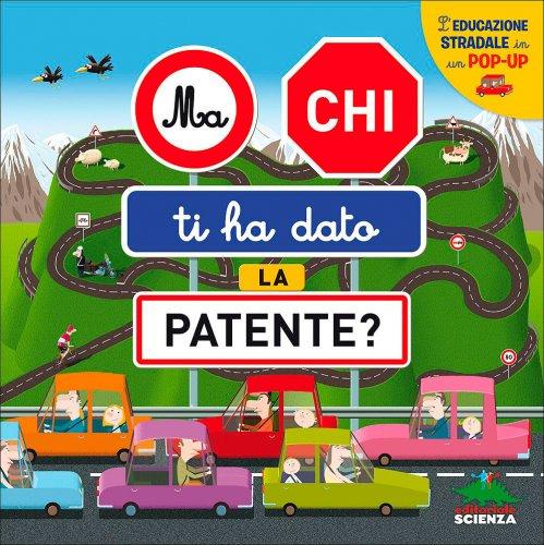 Ma Chi Ti Ha Dato la Patente?