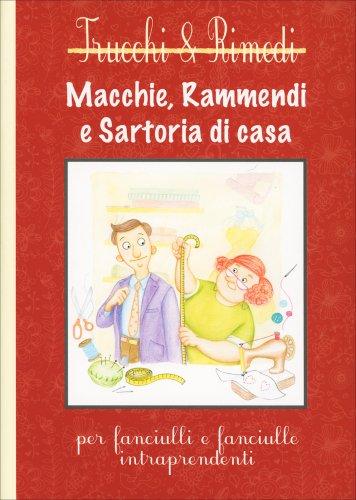 Macchie, Rammendi e Satoria di Casa