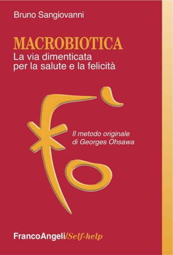 Macrobiotica - La Via Dimenticata per la Salute e la Felicità (eBook)