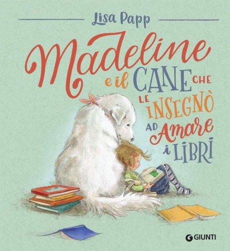 Madeline e il Cane che le Insegnò ad Amare i Libri