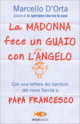 La Madonna Fece un Guaio con l'Angelo