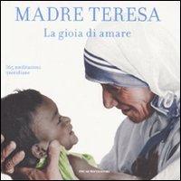 Madre Teresa - La Gioia di Amare
