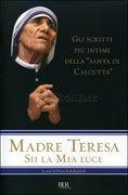Madre Teresa Sii la Mia Luce