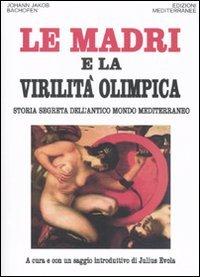 Le Madri e la Virilità Olimpica