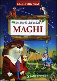 Le Storie del Bosco: Maghi