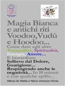 Magia Bianca e Antichi Riti Voodoo,Vudù e Hoodoo (eBook)