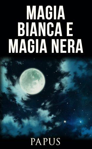 Magia Bianca e Magia Nera (eBook)