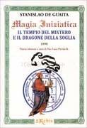 Magia Iniziatica - Il Tempio del Mistero e il Dragone della Soglia
