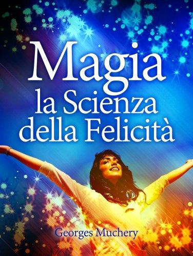 Magia - La Scienza della Felicità (eBook)
