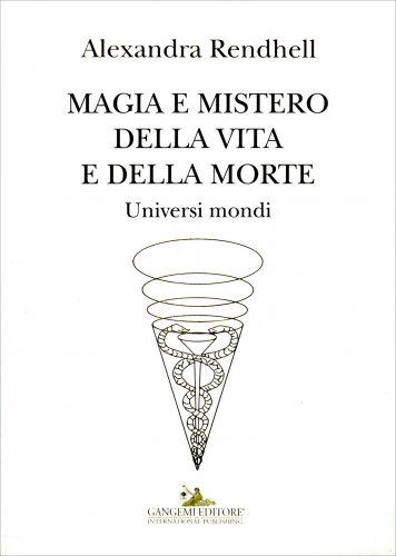 Magia e Mistero della Vita e della Morte