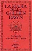 La Magia della Golden Dawn Vol.1