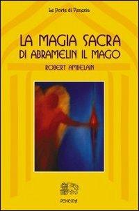 La Magia Sacra di Abramelin il Mago