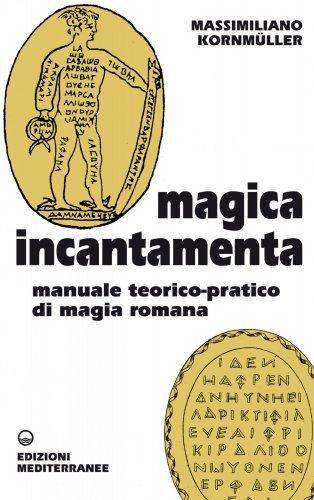 Magica Incantamenta (eBook)