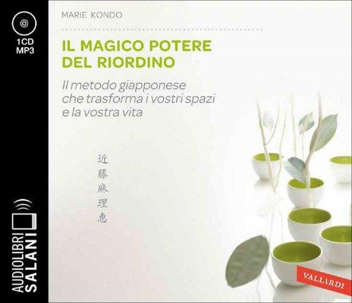 Il Magico Potere del Riordino - Audiolibro 1 CD Mp3