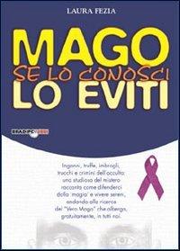 Mago: Se Lo Conosci, Lo Eviti