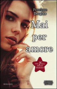 Mai per Amore. The Fall Away Series