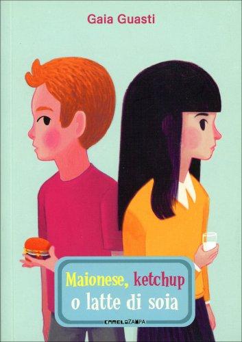 Maionese, Ketchup o Latte di Soia