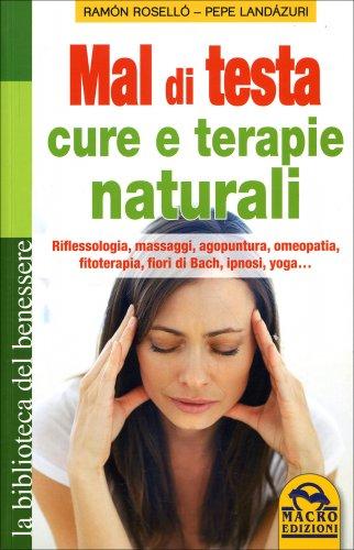 Mal di Testa - Cure e Terapie Naturali