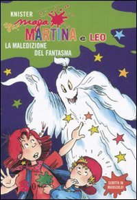 Maga Martina e Leo. La Maledizione del Fantasma