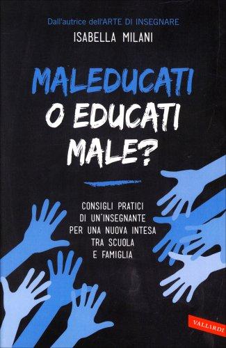Maleducati o Educati Male?