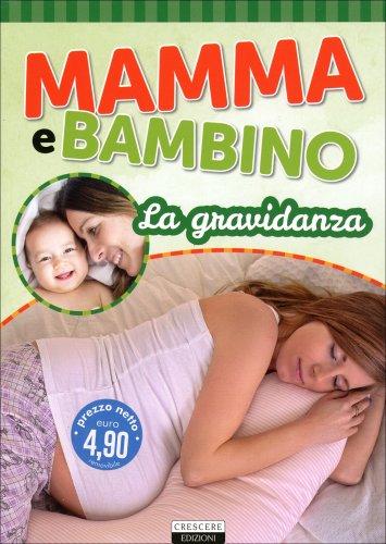 Mamma e Bambino: La Gravidanza