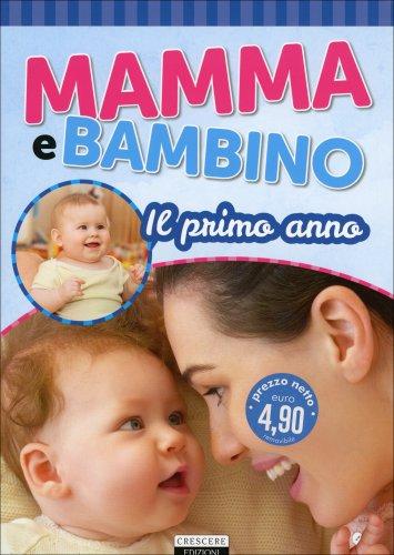 Mamma e Bambino: Il Primo Anno