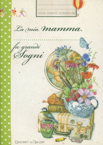 La mia Mamma fa Grandi Sogni - Little Travel Notebook