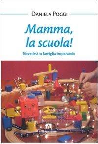 Mamma, la Scuola!