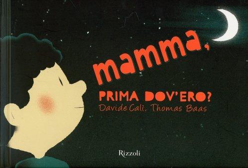 Mamma, Prima Dov'Ero?