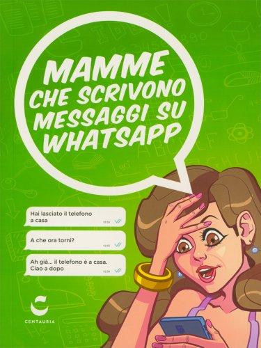 Mamme che Scrivono Messaggi su Whatsapp