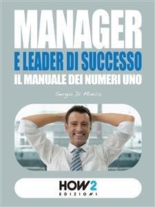 Manager e Leader di Successo: Il Manuale dei Numeri 1 (eBook)