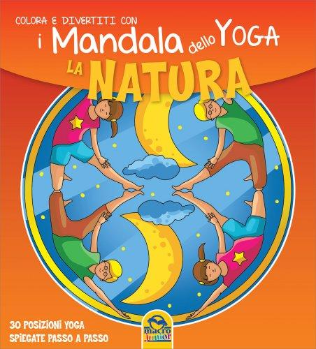 Colora e Divertiti con i Mandala dello Yoga - La Natura