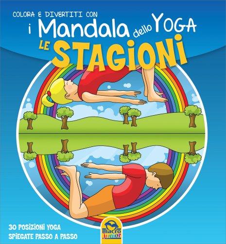 Colora e Divertiti con i Mandala dello Yoga - Le Stagioni