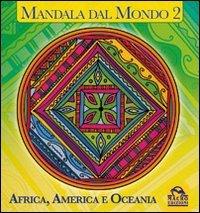 Mandala dal Mondo 2 - Africa, America e Oceania