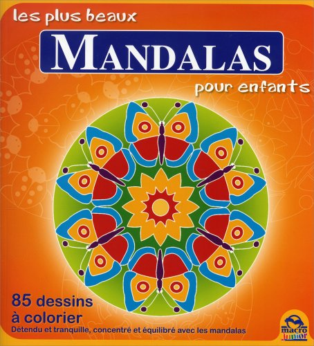Les plus beaux mandalas pour enfants – 85 dessins à colorier