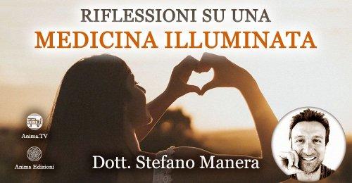 """Diretta streaming """"Riflessioni su una medicina illuminata"""" con Stefano Manera – Giovedì 21 gennaio 2021"""