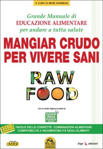 Mangiar Crudo per Vivere Sani - Raw Food