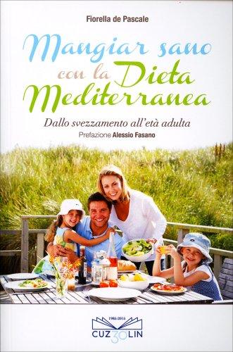 Mangiar Sano con la Dieta Mediterranea